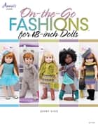 On-the-Go Fashions for 18-Inch Dolls ebook by Jenny King