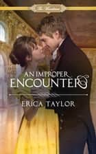 An Improper Encouner ebook by Erica Taylor
