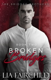 Broken Bridges ebook by Lia Fairchild