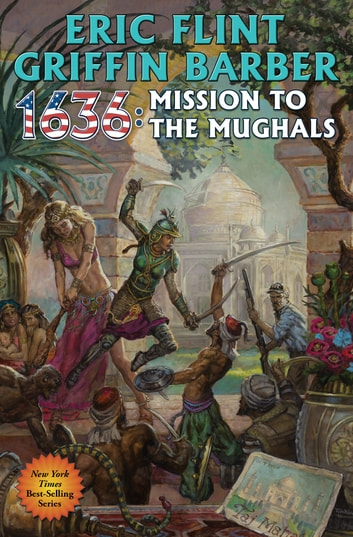 1636: Mission to the Mughals ebook by Eric Flint,Griffin Barber