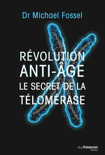 Révolution anti-âge - Le secret de la télomérase ebook by Michael Fossel