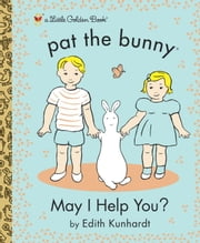 May I Help You? (Pat the Bunny) ebook by Golden Books,LV Studio