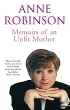 Memoirs of an Unfit Mother ebook by