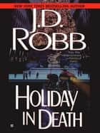 Holiday in Death ebook by J. D. Robb