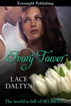 Ivory Tower ebook by Lace Daltyn