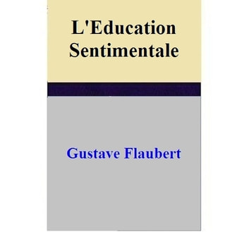 L'Education Sentimentale ebook by Gustave Flaubert