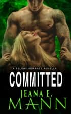Committed - A Novella ebook by Jeana E. Mann