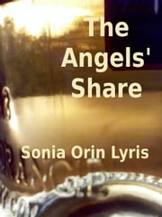 The Angels' Share ebook by Sonia Lyris