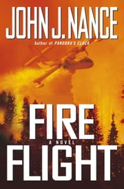 Fire Flight - A Novel ebook by Kobo.Web.Store.Products.Fields.ContributorFieldViewModel