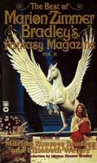 Best of Marion Zimmer Bradley Fantasy Magazine - Volume 2 ebook by Marion Zimmer Bradley