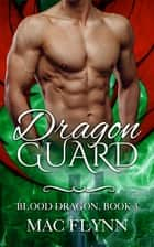 Dragon Guard ebook by Mac Flynn
