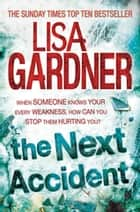 The Next Accident (FBI Profiler 3) ebook by Lisa Gardner