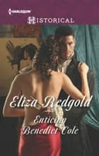 Enticing Benedict Cole ebook by Eliza Redgold