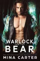 Warlock and the Bear - Banford and Beauty Bears, #4 ebook by Mina Carter