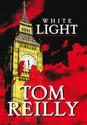 White Light ebook by Tom Reilly