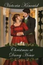 Christmas at Darcy House/ A Very Darcy Christmas Double Feature ebook by Victoria Kincaid
