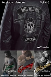 Rebel Wayfarers MC Vol. 4-6 ebook by MariaLisa deMora