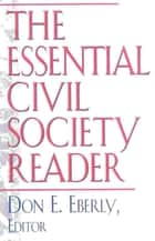The Essential Civil Society Reader ebook by Don E. Eberly,Don E. Eberly