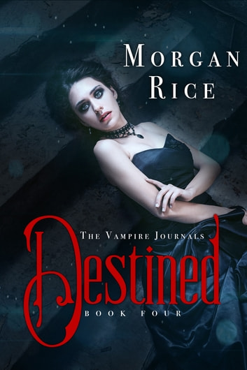 Destined (Book #4 in the Vampire Journals) ebook by Morgan Rice