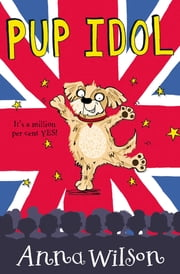 Pup Idol - Top of the Pups ebook by Anna Wilson