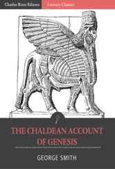 The Chaldean Account of Genesis ebook by George Smith