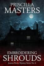 Embroidering Shrouds ebook by Priscilla Masters