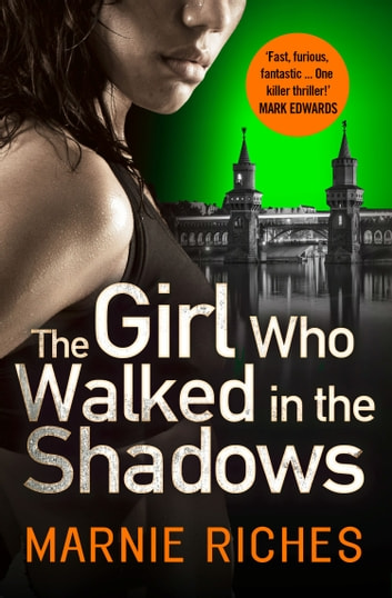 The Girl Who Walked in the Shadows (George McKenzie, Book 3) ebook by Marnie Riches