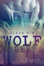Wolf Breed - Oliver (Band 4) eBook by Alexa Kim