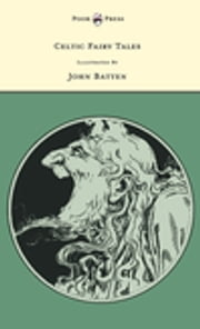 Celtic Fairy Tales - Illustrated by John D. Batten ebook by Joseph Jacobs
