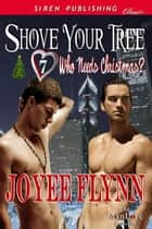 Shove Your Tree ebook by Joyee Flynn