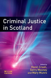 Criminal Justice in Scotland ebook by Hazel Croall,Gerry Mooney,Mary Munro