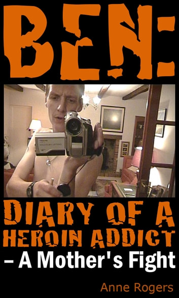 Ben Diary of A Heroin Addict ebook by Anne Rogers