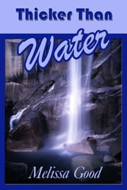 Thicker Than Water ebook by Melissa Good
