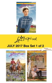 Harlequin Love Inspired July 2017 - Box Set 1 of 2 - A Secret Amish Love\Her Cowboy Boss\Deputy Daddy ebook by Rebecca Kertz, Arlene James, Patricia Johns
