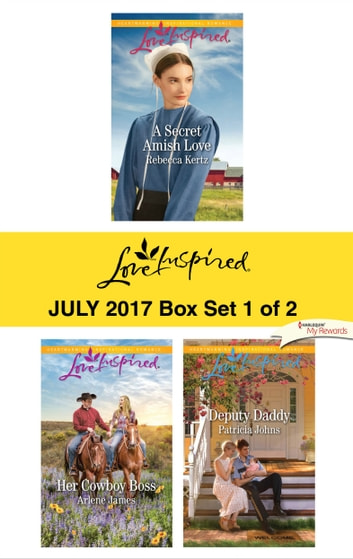 Harlequin Love Inspired July 2017 - Box Set 1 of 2 - A Secret Amish Love\Her Cowboy Boss\Deputy Daddy ebook by Rebecca Kertz,Arlene James,Patricia Johns