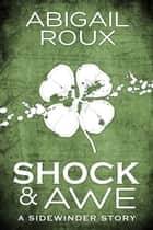 Shock & Awe ebook by Abigail Roux