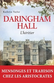 Daringham hall T1 - L'héritier eBook by Kathryn Taylor