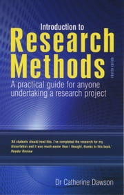 Introduction to Research Methods - A practical guide for anyone undertaking a research project ebook by Catherine Dawson
