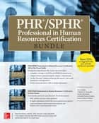 PHR/SPHR Professional in Human Resources Certification Bundle ebook by Dory Willer,William H. Truesdell,Tresha Moreland,Gabriella Parente-Neubert,Joanne Simon-Walters