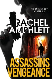 Assassins Vengeance - A fast-paced spy novel ebook by Rachel Amphlett