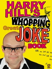 Harry Hill's Whopping Great Joke Book ebook by Harry Hill