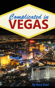 Complicated in Vegas ebook by Kary Gaul