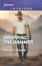 Dropping the Hammer - A Thrilling FBI Romance ebook by Joanna Wayne