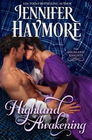 Highland Awakening - A Highland Knights Novel ebook by Jennifer Haymore
