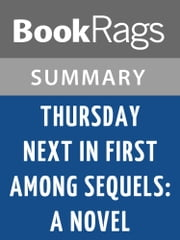 Thursday Next in First Among Sequels: A Novel by Jasper Fforde l Summary & Study Guide ebook by BookRags