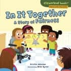In It Together - A Story of Fairness ebook by Kristin Johnson, Mike Byrne