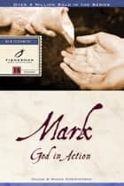 Mark - God in Action ebook by Chuck Christensen, Winnie Christensen
