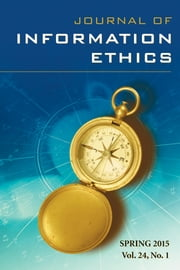 Journal of Information Ethics, Vol. 24, No. 1 (Spring 2015) ebook by Robert Hauptman