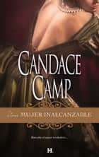 UNA MUJER INALCANZABLE ebook by CANDACE CAMP