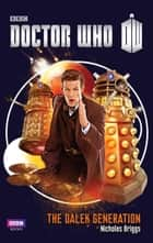 Doctor Who: The Dalek Generation ebook by Nicholas Briggs